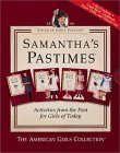 American Girls Pastimes: Samantha's Pastimes (Cookbook, Craft Book, Paper Dolls, Theater Kit)