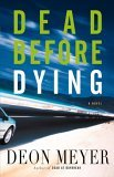 Dead Before Dying by Deon Meyer