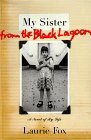 My Sister from the Black Lagoon: A Novel of My Life