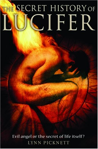 The Secret History of Lucifer by Lynn Picknett