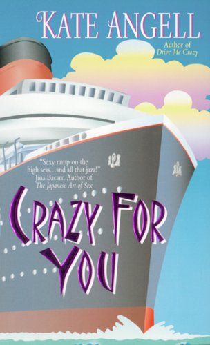 Crazy for You by Kate Angell