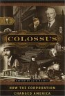 Colossus: How the Corporation Changed America