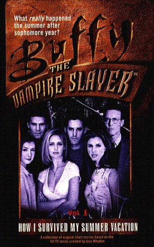 How I Survived My Summer Vacation (Buffy the Vampire Slayer: Season 1 #4)