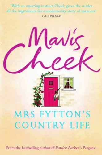Mrs Fyttons Country Life by Mavis Cheek