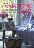 Vintage-Style Quilts: 25 Step-By-Step Patchwork and Quilting Projects