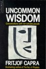 Uncommon Wisdom: Conversations With Remarkable People