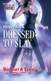 Dressed to Slay (Darkheart & Crosse Trilogy #1)