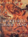 Blood-Red Desert Sand: The British Invasions of Egypt and the Sudan 1882-98 (Cassell Military Trade Books)