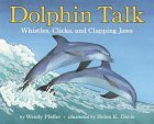 Dolphin Talk: Whistles, Clicks, And Clapping Jaws