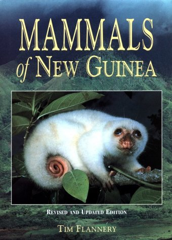 Mammals of New Guinea by Tim Flannery