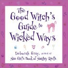 The Good Witch's Guide to Wicked Ways
