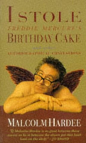 I Stole Freddie Mercury's Birthday Cake: And Other Autobiographical Confessions