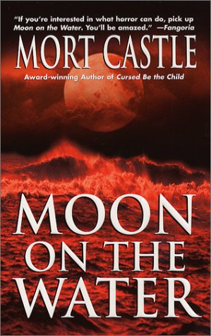 Moon on the Water by Mort Castle