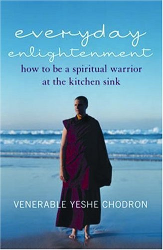 Everyday Enlightenment: How to be a Spiritual Warrior at the Kitchen Sink