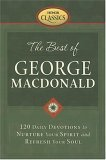 The Best of George MacDonald: 120 Daily Devotions to Nurture Your Spirit and Refresh Your Soul