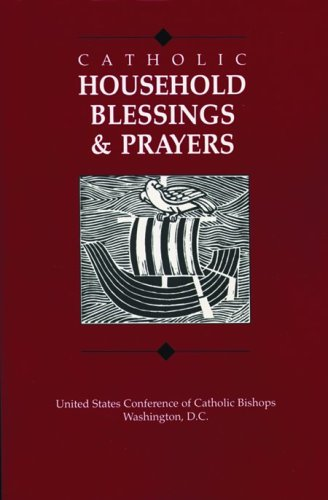 Catholic Household Blessings & Prayers by United States Conference of...