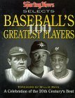 The Sporting News Selects Baseball's 100 Greatest Players: A Celebration of the 20th Century's Best