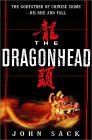 The Dragonhead: The Godfather of Chinese Crime--His Rise and Fall