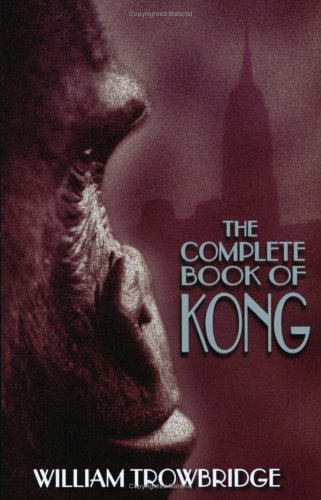 The Complete Book of Kong by William Trowbridge