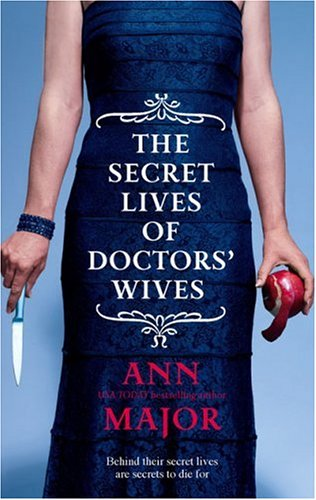 The Secret Lives of Doctors' Wives by Ann Major