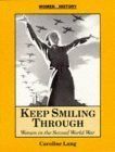 Keep Smiling Through: Women in the Second World War