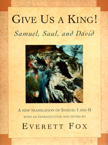 Give Us a King!: Samuel, Saul, and David