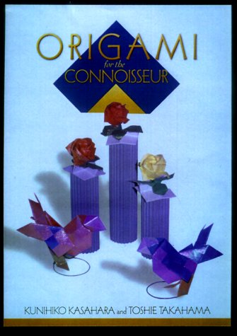 Origami for the Connoisseur by Kunihiko Kasahara