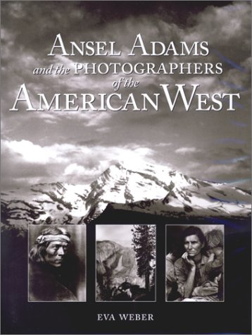 Ansel Adams and the Photographers of the American West