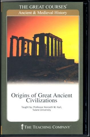 Origins of Great Ancient Civilizations by Kenneth W. Harl