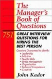 The Manager's Book of Questions: 751 Great Interview Questions for Hiring the Best Person
