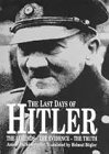 The Last Days of Hitler: Thet Legends, the Evidence, the Truth