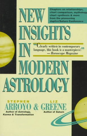 New Insights in Modern Astrology by Stephen Arroyo