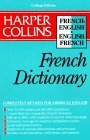 Harper Collins French Dictionary/French-English English-French: College Edition (HarperCollins Bilingual Dictionaries)