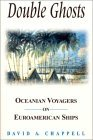 Double Ghosts: Oceanian Voyagers on Euroamerican Ships: Oceanian Voyagers on Euroamerican Ships