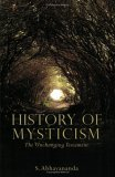 The History of Mysticism: The Unchanging Testament