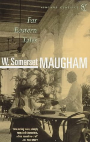Far Eastern Tales by W. Somerset Maugham