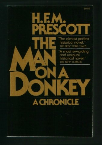 The Man on a Donkey by H.F.M. Prescott