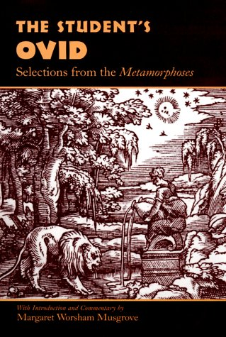 The Student's Ovid: Selections from the Metamorphoses