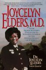 Joycelyn Elders, M.D. : From Sharecropper's Daughter to Surgeon General of the United States of America