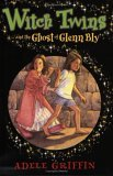 Witch Twins and the Ghost of Glenn Bly (Witch Twins, #4)