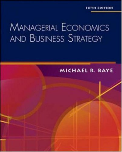 Managerial Economics & Business Strategy + Data Disk by Michael Baye