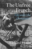 Unfree French: Life Under The Occupation