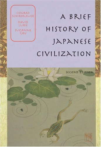 A Brief History of Japanese Civilization by Conrad Schirokauer