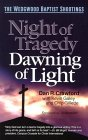 Night of Tragedy, Dawning of Light: The Wedgwood Baptist Shootings