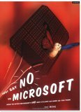 Just Say No to Microsoft: How to Ditch Microsoft and Why It's Not as Hard as You Think