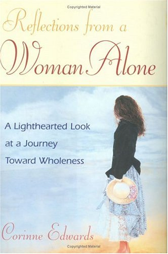 Reflections from a Woman Alone: A Lighthearted Look at a Journey toward Wholeness