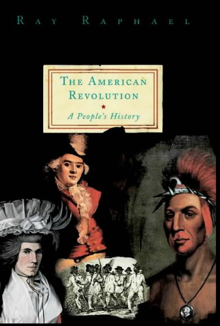 The American Revolution by Ray Raphael