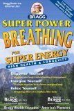 Super Power Breathing: For Super Energy High Health & Longevity