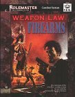 Weapon Law: Firearms (Rolemaster Standard System, #5524)