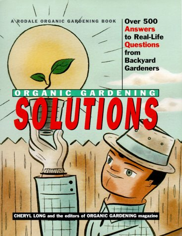 Rodale Organic Gardening Solutions by Cheryl Long